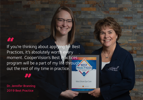 If you're thinking about applying for Best Practices, it's absolutely worth every moment. CooperVision's Best Practices program will be a part of my life throughout the rest of my time in practice. - Dr. Jennifer Branning 2019 Best Practice